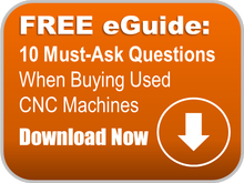 Free eGuide: Buying Used CNC Machines