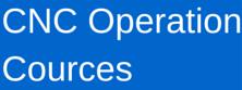 CNC Operation & Programming Courses